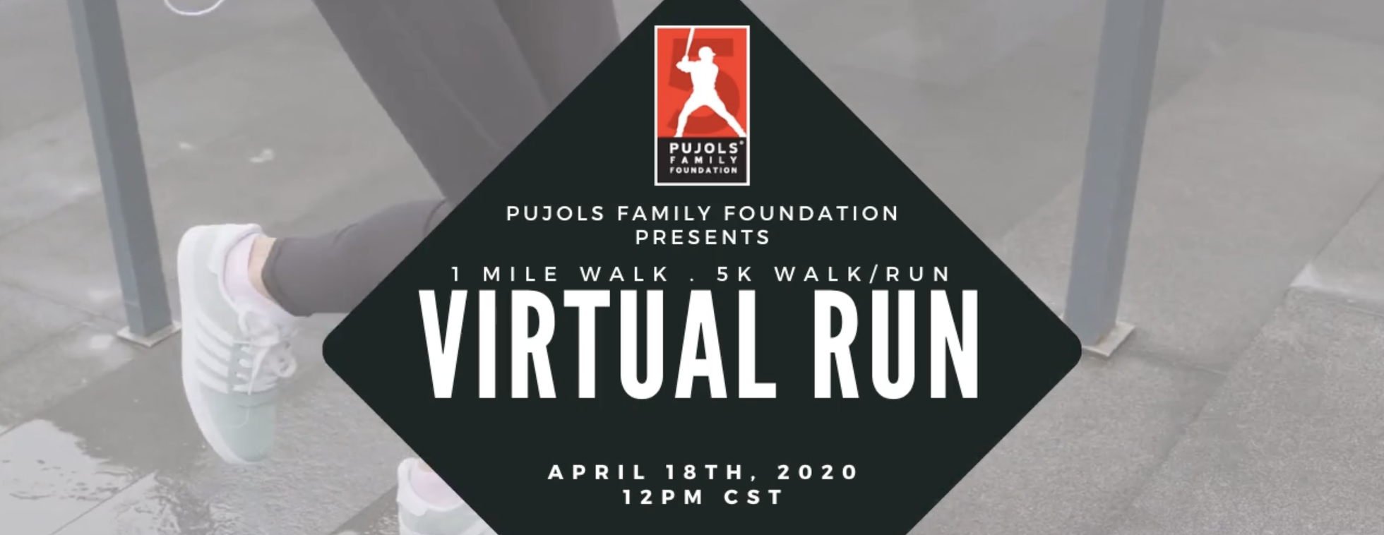 Pujols Family Foundation Virtual Run/Walk